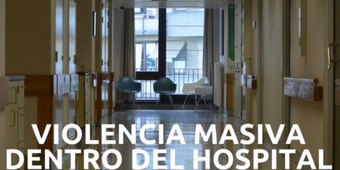 Violencia masiva dentro de hospital